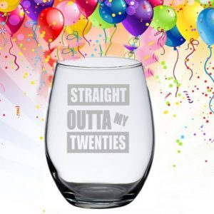 straight outta my twenties wine glass